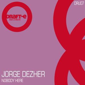 JORGE DEZHER - Nobody Here