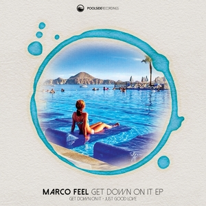 MARCO FEEL - Get Down On It EP