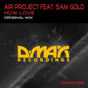AIR PROJECT feat SAM GOLD - How Love