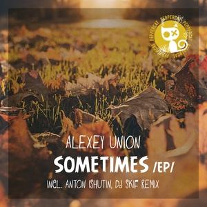 ALEXEY UNION - Sometimes