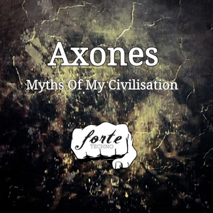AXONES - Myths Of My Civilisation