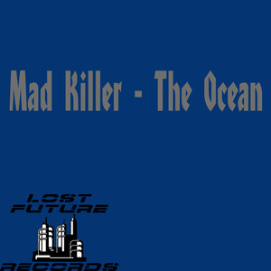 MAD KILLER - The Ocean