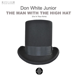 DON WHITE JUNIOR - The Man With The High Hat