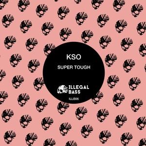 KSO - Super Tough