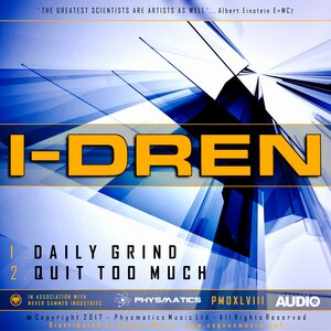 I-DREN - Daily Grind/Quit Too Much