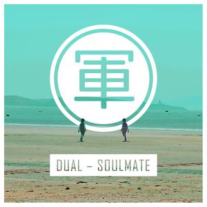 DUAL - Soulmate