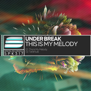 UNDER BREAK - This Is My Melody