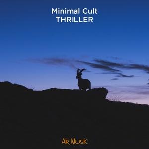 MINIMAL CULT - Thriller