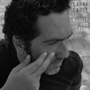 LARRY CADGE - Me, Myself & Larry