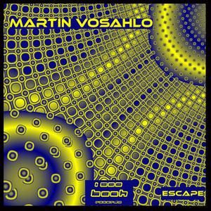 MARTIN VOSAHLO - Escape