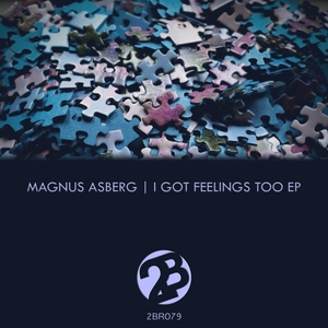MAGNUS ASBERG - I Got Feelings Too EP