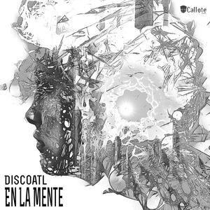 DISCOATL - En La Mente