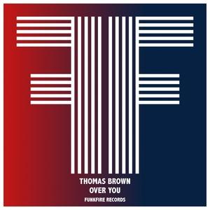 THOMAS BROWN - Over You