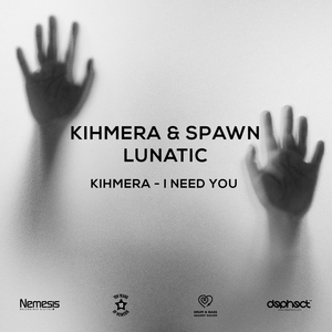 KIHMERA & SPAWN - Lunatic/I Need You