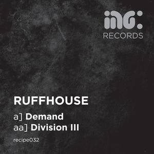RUFFHOUSE - Demand