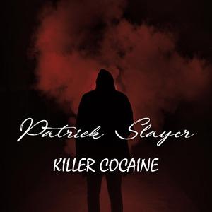 PATRICK SLAYER - Killer Cocaine