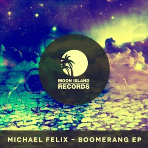 MICHAEL FELIX - Boomerang EP