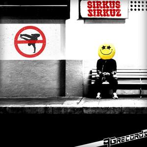 SIRKUS SIRKUZ - My House My Rules