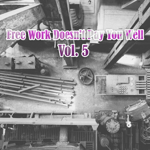 AMPHIBIOUS GHOST/VARIOUS - Free Work Doesn't Pay You Well Vol 5