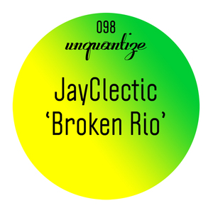 JAYCLECTIC - Broken Rio