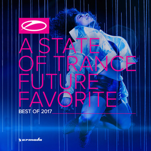 VARIOUS - A State Of Trance - Future Favorite Best Of 2017