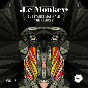 LE MONKEY - Substance Matinale - The Remixes - Vol 2
