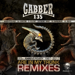 GABBER135 - Are In My Trunk Remixes/20Th Anniversary 1997-2017