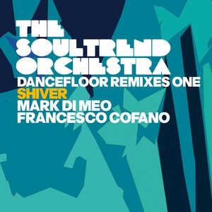 THE SOULTREND ORCHESTRA - Dancefloor Remixes One (Shiver)