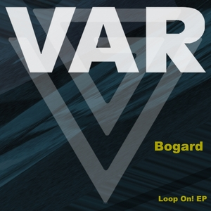 BOGARD - Loop On!