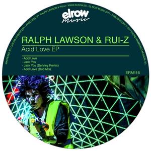 RALPH LAWSON/RUI Z - Acid Love EP