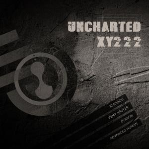BENABOU/REMY KRUYER/DYKKON/ADVANCED HUMAN - Uncharted XY222