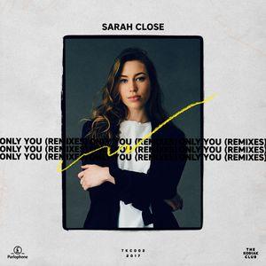 SARAH CLOSE - Only You (Remixes)