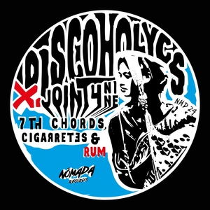DISCOHOLYCS feat JOINT4NINE - 7th Chords, Cigarrettes & Rum