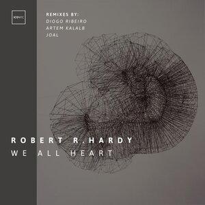 ROBERT R HARDY - We All Heart