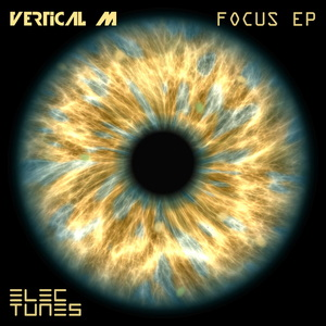 VERTICAL M feat VERTICAL M - Focus EP