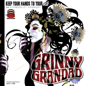 GRINNY GRANDAD feat KYMBERLEY KENNEDY - Keep Your Hands To Yourself
