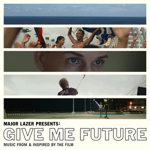 VARIOUS - Major Lazer Presents/Give Me Future (Music From & Inspired By The Film)