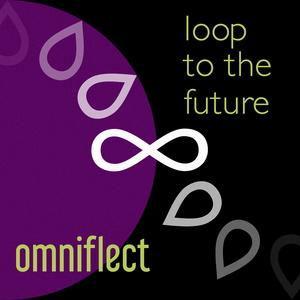 OMNIFLECT - Loop To The Future