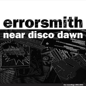ERRORSMITH - Near Disco Dawn