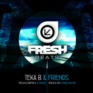 TEKA B/CHAPTER 2/LEN - Teka B & Friends EP