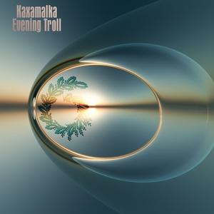 KAXAMALKA - Evening Troll