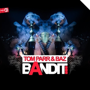 TOM PARR & BAZ - Bandit