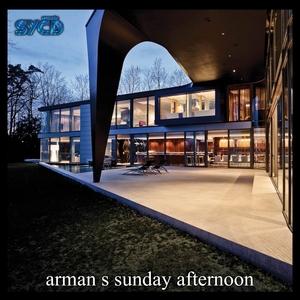 ARMAN S - Sunday Afternoon
