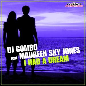 DJ COMBO feat MAUREEN SKY JONES - I Had A Dream