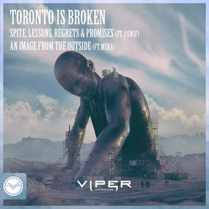 TORONTO IS BROKEN - Spite, Lessons, Regrets & Promises (Club Masters)