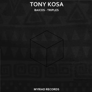 TONY KOSA - Baicos/Triples