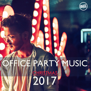 VARIOUS - Office Party Music Christmas 2017