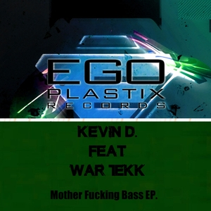KEVIN D - It Is Motherfucking Bass