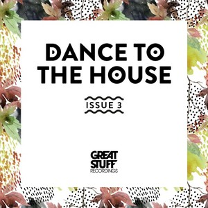 VARIOUS - Dance To The House Issue 3