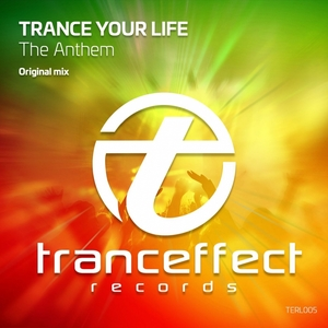TRANCE YOUR LIFE - The Anthem